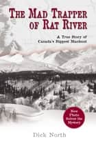 Mad Trapper of Rat River ebook by Dick North
