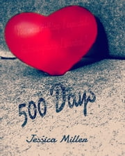 500 Days ebook by Jessica Miller