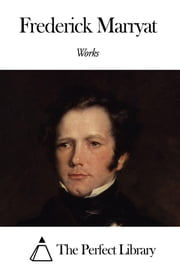 Works of Frederick Marryat ebook by Frederick Marryat