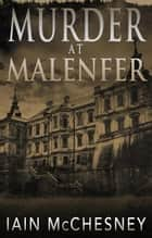 Murder at Malenfer ebook by Iain McChesney