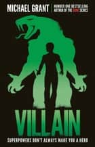 Villain (The Monster Series) ebook by Michael Grant