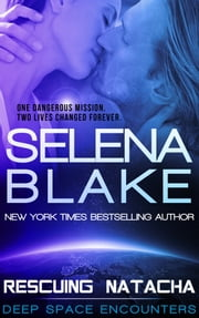 Deep Space Encounters 2: Rescuing Natacha ebook by Selena Blake