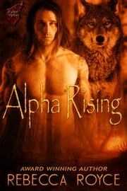 Alpha Rising - Fallen Alpha ebook by Rebecca Royce