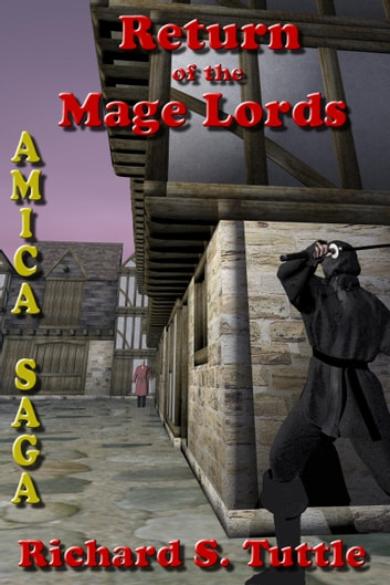Return of the Mage Lords (Amica Saga #6) ebook by Richard S. Tuttle