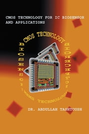 CMOS Technology for IC Biosensor and Applications ebook by Dr. Abdullah Tashtoush