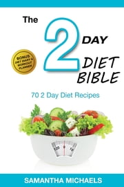 2 Day Diet: Top 70 Recipes (With Diet Diary & Workout Journal) ebook by Samantha Michaels