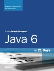 Sams Teach Yourself Java 6 in 21 Days ebook by Cadenhead, Rogers
