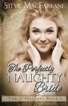 The Perfectly Naughty Bride ebook by Stevie MacFarlane