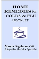 Home Remedies for Colds & Flu ebook by Marcia Degelman