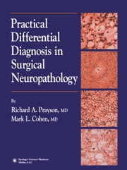 Practical Differential Diagnosis in Surgical Neuropathology ebook by Richard A. Prayson,Mark L. Cohen