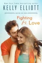 Fighting for Love - A Boston Love Novel eBook par Kelly Elliott