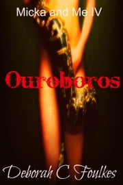 The Mina Marley Chronicles IV: Ouroboros ebook by Deborah.C. Foulkes