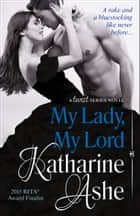 My Lady, My Lord ebook by Katharine Ashe
