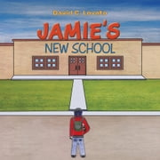 Jamie's New School ebook by David C. Lovato