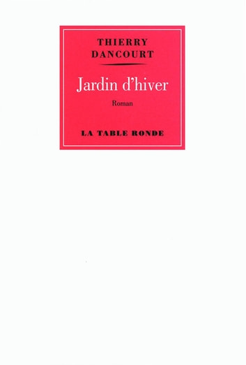 Jardin d'hiver ebook by Thierry Dancourt