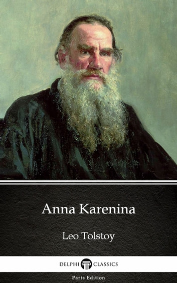 Anna Karenina by Leo Tolstoy (Illustrated) ebook by Leo Tolstoy