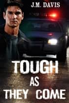 Tough As They Come ebook by J. M. Davis