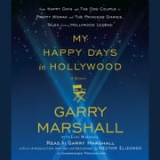 My Happy Days in Hollywood - A Memoir audiobook by Garry Marshall