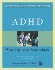 ADHD - What Every Parent Needs to Know ebook by Michael I. Reiff