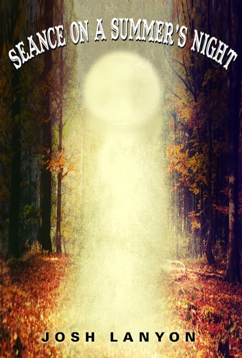 Seance on a Summer's Night ebook by Josh Lanyon
