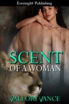 Scent of a Woman ebook by Vallory Vance
