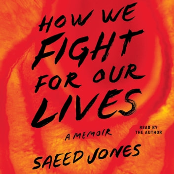 How We Fight For Our Lives audiobook by Saeed Jones
