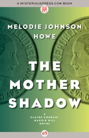 The Mother Shadow ebook by Melodie Johnson Howe