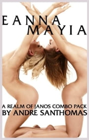 Eanna & Mayia: A Realm of Janos Combo Pack ebook by Andre SanThomas