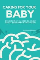 Caring for Your Baby ebook by Anthony Ekanem