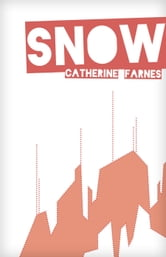 Snow ebook by Catherine Farnes