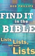 Find It in the Bible ebook by Bob Phillips
