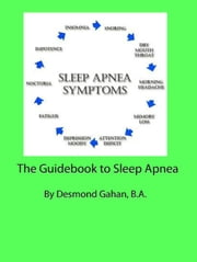 The Guidebook to Sleep Apnea ebook by Desmond Gahan