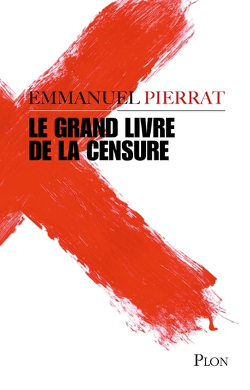 Le grand livre de la censure eBook by Emmanuel PIERRAT