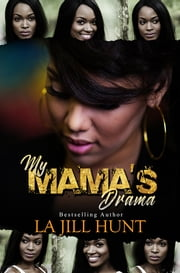 My Mama's Drama ebook by La Jill Hunt