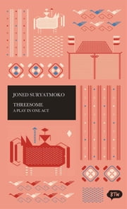 Threesome: A Play in One Act - A trilingual edition in English, German and Indonesian ebook by Jan Budweg,John McGlynn,Joned Suryatmoko