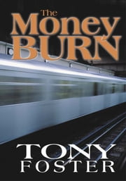 The Money Burn ebook by Tony Foster