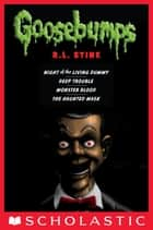 Classic Goosebumps (Books 1-4) ebook by R. L. Stine
