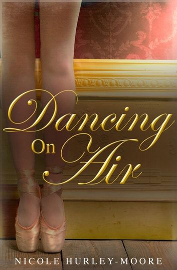 Dancing On Air ebook by Nicole Hurley-Moore