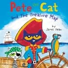 Pete the Cat and the Treasure Map audiobook by James Dean, Kimberly Dean