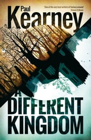 A Different Kingdom ebook by Paul Kearney