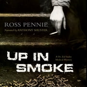 Up in Smoke - A Dr. Zol Szabo Medical Mystery audiobook by Ross Pennie