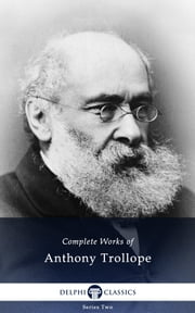 Complete Works of Anthony Trollope (Delphi Classics) ebook by Anthony Trollope,Delphi Classics