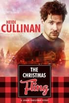 The Christmas Fling - Christmas Town, #1 ebook by Heidi Cullinan