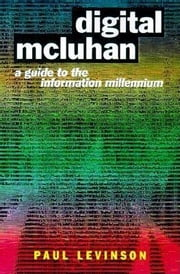 Digital McLuhan ebook by Levinson, Paul