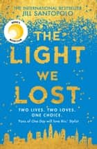 The Light We Lost ebook by