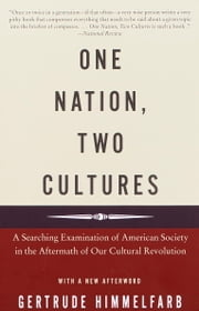 One Nation, Two Cultures - A Searching Examination of American Society in the Aftermath of Our Cultural Rev olution ebook by Gertrude Himmelfarb