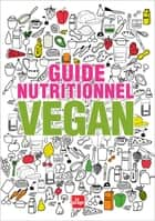 Guide nutritionnel vegan eBook by Sonja Reifenhauser