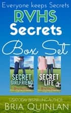 RVHS Box Set - Secret Girlfriend & Secret Life ebook by Bria Quinlan