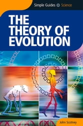 Theory of Evolution - Simple Guides ebook by John Scotney