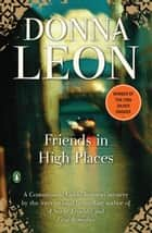 Friends in High Places ebook by Donna Leon